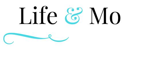 Life and Mo